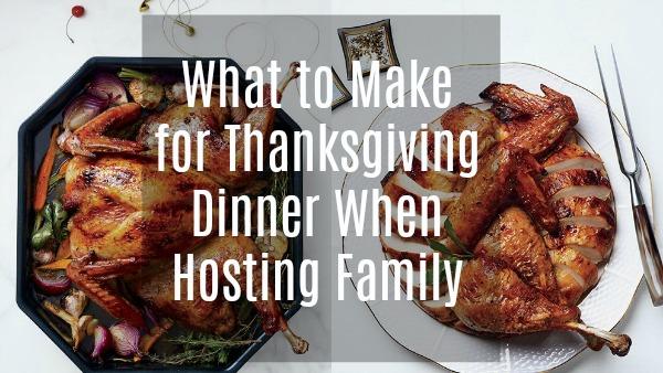 Thanksgiving Dinner Menu When Hosting Family